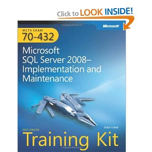 MCTS Self-Paced Training Kit (Exam 70-432): Microsoft® SQL Server® 2008 Implementation and Maintenance
